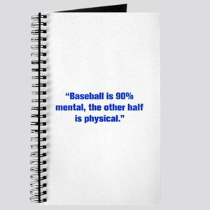 Baseball is 90 mental the other half is physical J
