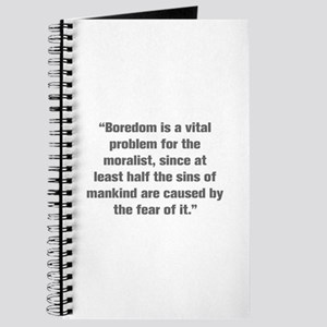 Boredom is a vital problem for the moralist since
