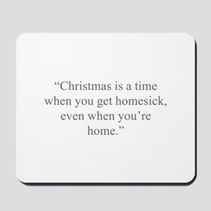 Christmas is a time when you get homesick even whe