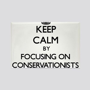 Keep Calm by focusing on Conservationists Magnets