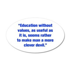 Education without values as useful as it is seems