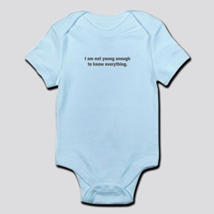 I am not young enough to know everything Body Suit