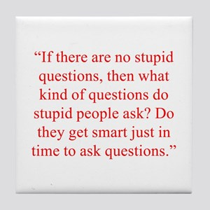 If there are no stupid questions then what kind of