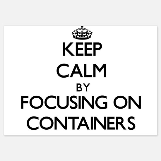 Keep Calm by focusing on Containers Invitations