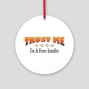 Trust Fence Installer Ornament (Round)