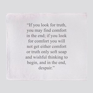 If you look for truth you may find comfort in the
