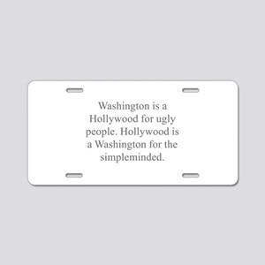 Washington is a Hollywood for ugly people Hollywoo