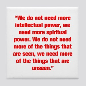 We do not need more intellectual power we need mor