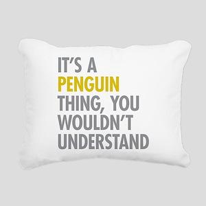 Its A Penguin Thing Rectangular Canvas Pillow