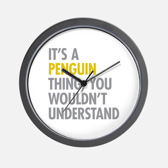 Its A Penguin Thing Wall Clock
