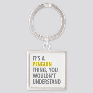 Its A Penguin Thing Square Keychain