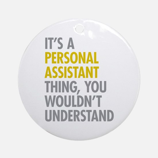 Personal Assistant Thing Ornament (Round)