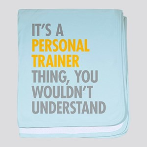 Its A Personal Trainer Thing baby blanket