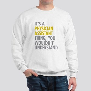 Physician Assistant Thing Sweatshirt