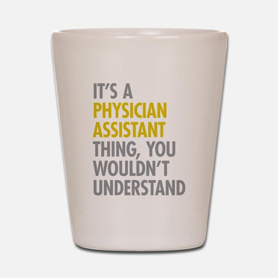 Physician Assistant Thing Shot Glass