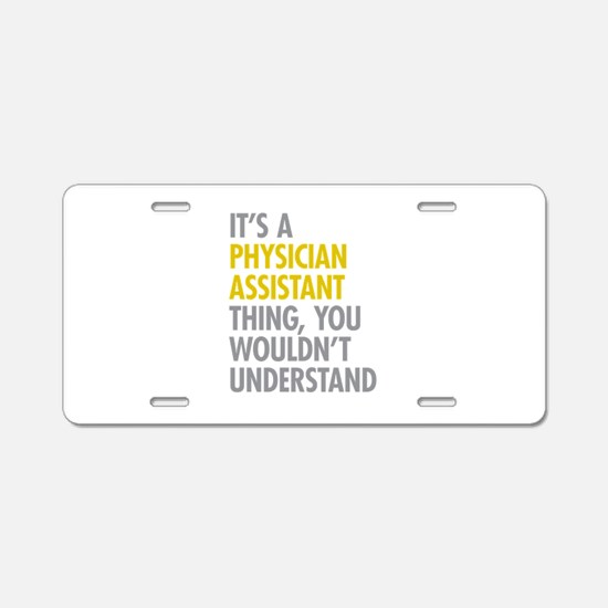 Physician Assistant Thing Aluminum License Plate