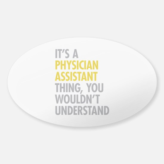 Physician Assistant Thing Sticker (Oval)