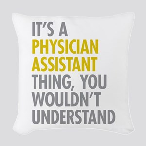 Physician Assistant Thing Woven Throw Pillow