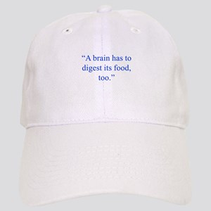 A brain has to digest its food too Baseball Cap