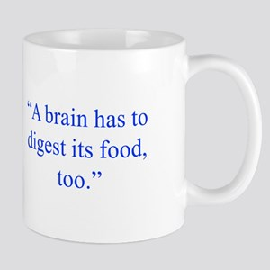A brain has to digest its food too Mugs