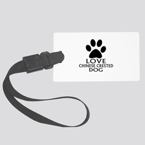 Love Chinese Crested Dog Large Luggage Tag