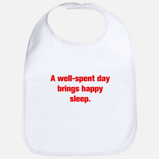 A well spent day brings happy sleep Bib