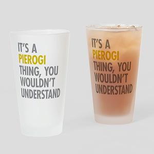 Its A Pierogi Thing Drinking Glass