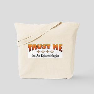 Trust Epidemiologist Tote Bag