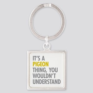 Its A Pigeon Thing Square Keychain