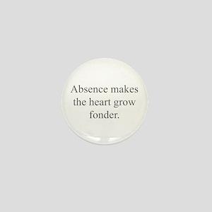 Absence makes the heart grow fonder Mini Button