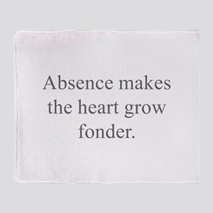 Absence makes the heart grow fonder Throw Blanket