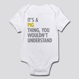 Its A Pig Thing Infant Bodysuit