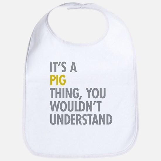 Its A Pig Thing Bib