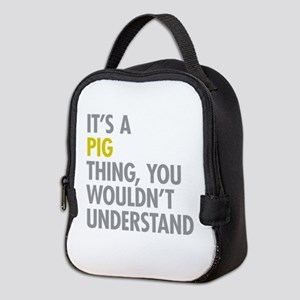 Its A Pig Thing Neoprene Lunch Bag