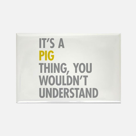 Its A Pig Thing Rectangle Magnet