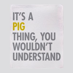 Its A Pig Thing Throw Blanket