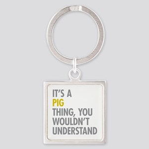 Its A Pig Thing Square Keychain