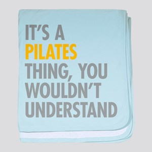 Its A Pilates Thing baby blanket
