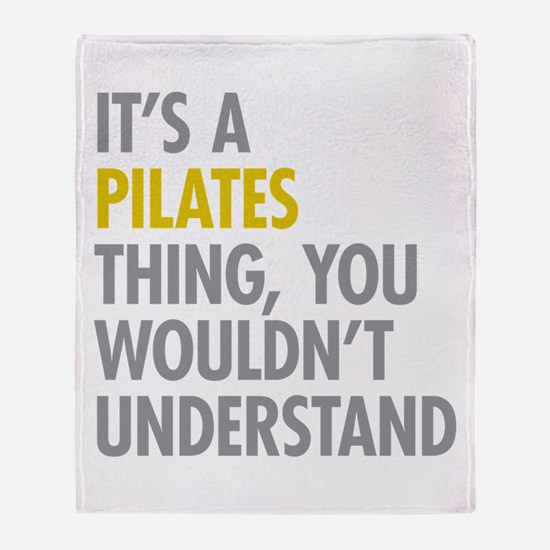Its A Pilates Thing Throw Blanket