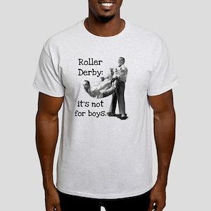 Not For Boys Light T-Shirt