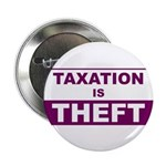 "Taxation is Theft 2.25"" Button (100 pack)"