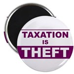 "Taxation is Theft 2.25"" Magnet (100 pack)"