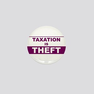 Taxation is Theft Mini Button