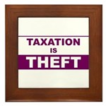 Taxation is Theft Framed Tile