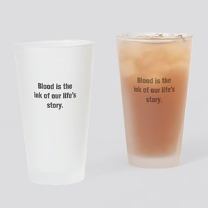 Blood is the ink of our life s story Drinking Glas