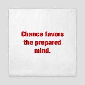 Chance favors the prepared mind Queen Duvet