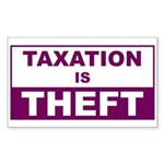 Taxation is Theft Rectangle Sticker