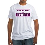 Taxation is Theft Fitted T-Shirt
