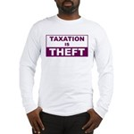 Taxation is Theft Long Sleeve T-Shirt