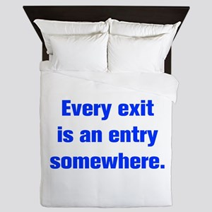 Every exit is an entry somewhere Queen Duvet